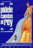 PIDELE CUENTAS AL REY (ASK THE KING TO EXPLAIN)